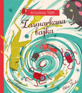 Zasmarkana bajka - Krisztina Tóth