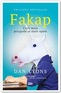 Fakap. Czyli moja przygoda z korpoświatem - Dan Lyons